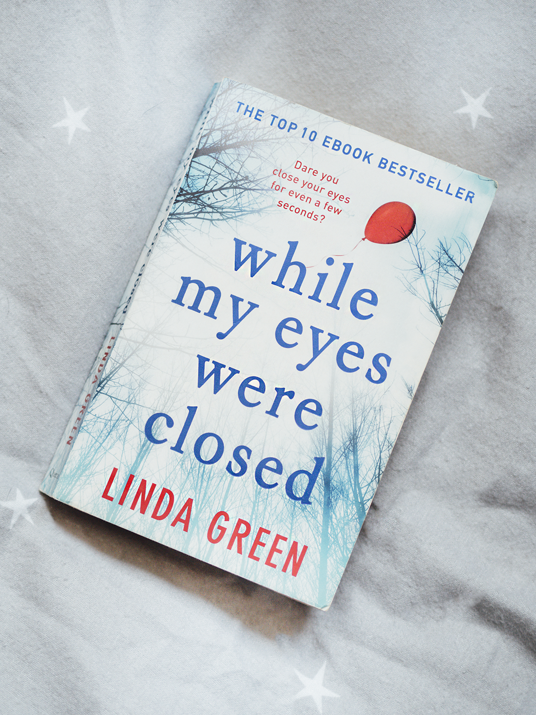 Falling back in love with Reading While My Eyes Were Closed Linda Green
